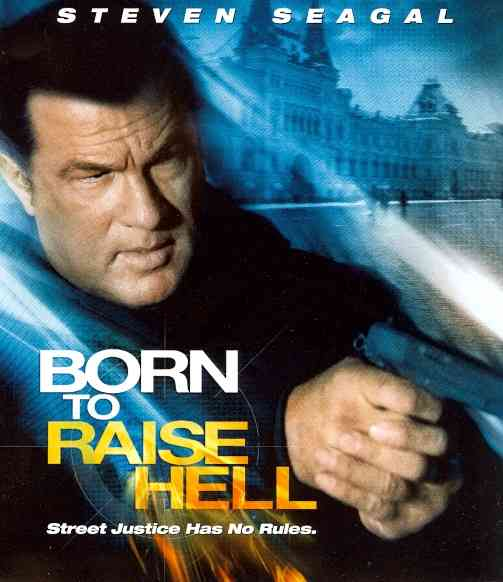 BORN TO RAISE HELL BY SEAGAL,STEVEN (Blu-Ray)