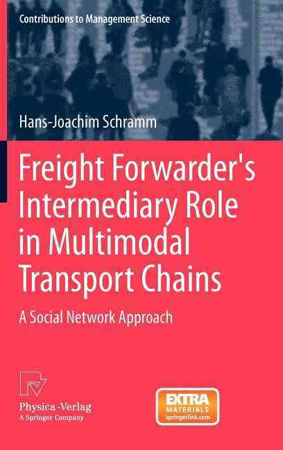 Freight Forwarder's Intermediary Role in Multimodal Transport Chains By Schramm, Hans-joachim
